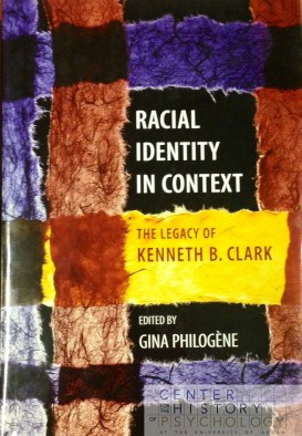Radical Identity in Context: The Legacy of Kenneth B. Clark
